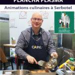 Animations culinaires sur notre Plancha plasma